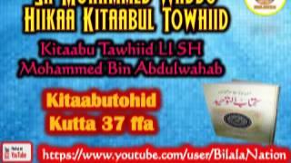 37 Sh Mohammed Waddo Hiikaa Kitaabul Towhiid  Kutta 37