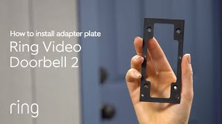 Ring Video Doorbell 2: Adapter Plate Installation