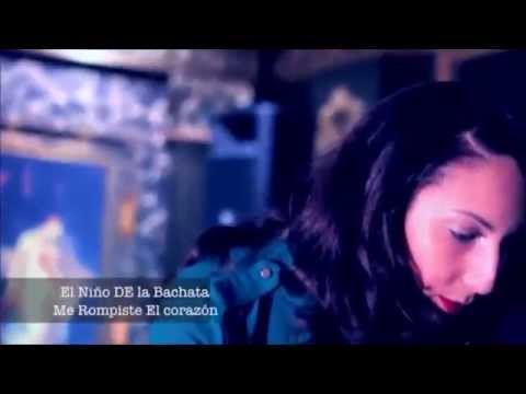 El Niño De La Bachata Video Oficial Me Rompiste El Corazon video