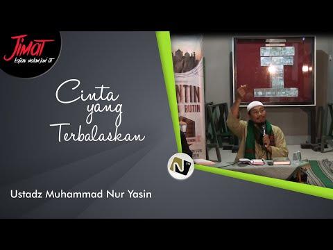 Cinta Yang Terbalaskan -Ustadz. Muhammad Nur Yasin-