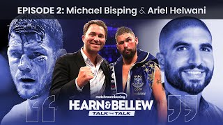 Eddie Hearn & Tony Bellew: Talk The Talk ep2 with Michael Bisping & Ariel Helwani