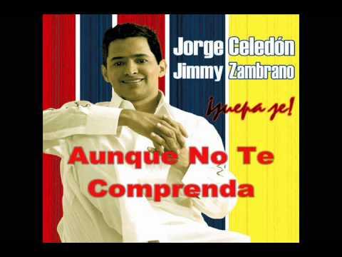 Aunque No Te Comprenda - Jorge Celedon