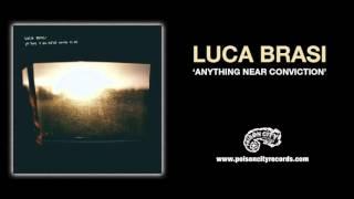 Luca Brasi - Anything Near Conviction
