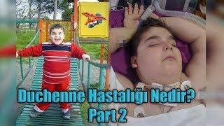 Neden Hastayım ? (Duchenne Hastalığı Nedir?) Part 2