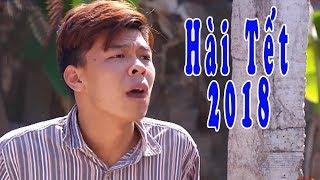 Hài Tết 2018- Phim Hài Tết Trung Ruồi, Minh Tít, Quang Tèo Mới Nhất 2018