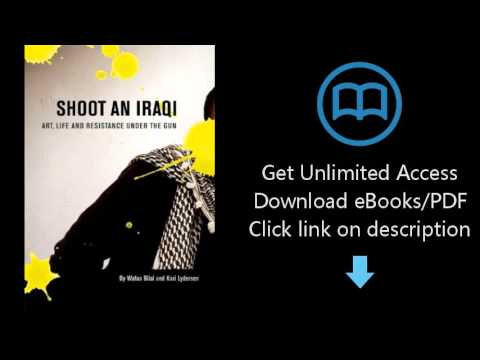 Download Shoot an Iraqi: Art, Life and Resistance Under the Gun PDF