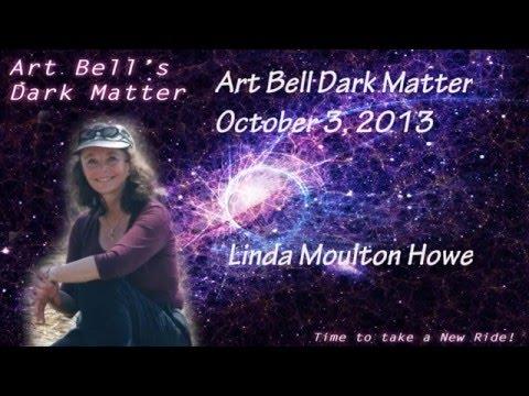 Art Bell's Dark Matter Interview Linda Moulton Howe October 3 2013