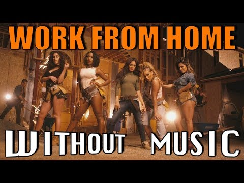 FIFTH HARMONY - Work From Home WITHOUT