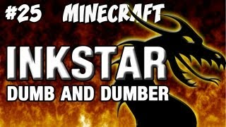 Minecraft: Inkstar Dragon Adventure, Ep.25 | Dumb and Dumber