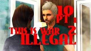 This Is War: ILLEGAL - Sims 2 Series - 5.10 Pt 1 Green File