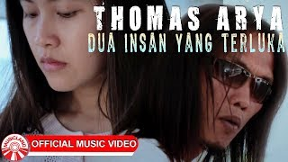 Download Lagu Thomas Arya - Dua Insan Yang Terluka [Official Music Video HD] Gratis STAFABAND