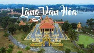 Toàn Cảnh Làng Văn Hóa 54 Dân Tộc Việt Nam Flycam 4k - Nếm TV