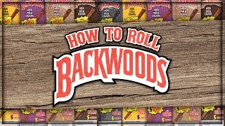 How To Roll A Backwoods - Backwoods Blunt Rolling Tutorial (Backwoods Rolling Tutorial 2016)