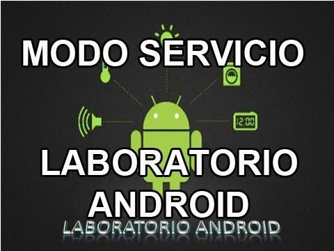 Códigos secretos para teléfonos android   Modo servicio android - Laboratorio android