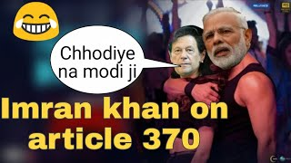 IMRAN KHAN ROAST   ARTICLE 370 ON IMRAN KHAN    PAKISTAN FUNNY MEMES   CarryTok