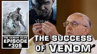 The Venom Vlog #305: The Continued Success of Venom