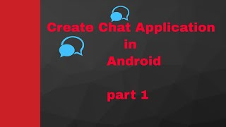 How to Create Chat Application in Android :part1 | UandBlog.com