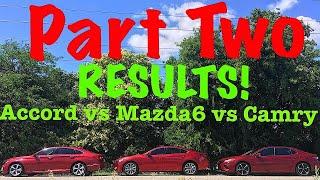 Who Makes The Best Family Sedan?? (PART 2)---2018 Camry vs 2018 Mazda6 vs 2018 Honda Accord!