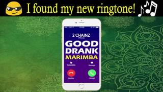 Latest iPhone Ringtone of Good Drank - Marimba Remix Ringtone - 2 Chainz