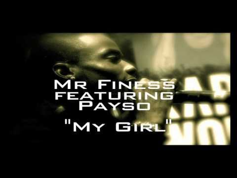 Be My Girl- Mr.Finess Ft. Pay$o