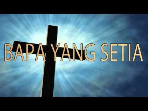Lagu Rohani Kristen - Bapa Yang Setia video