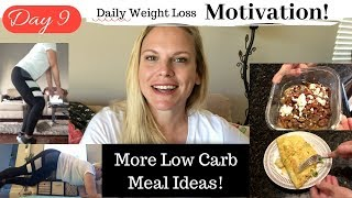 Day 9 | Daily Meals | Low Carb Keto | Weight Loss Motivation