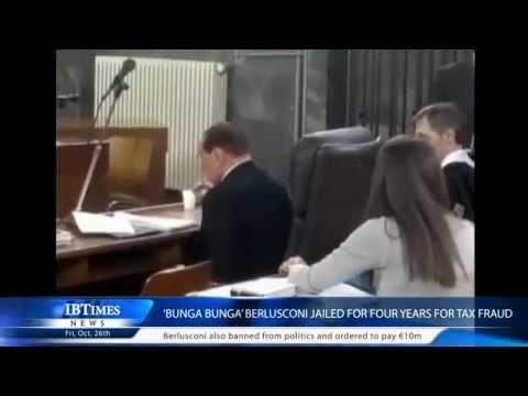 'Bunga Bunga' Berlusconi jailed for four years for tax fraud