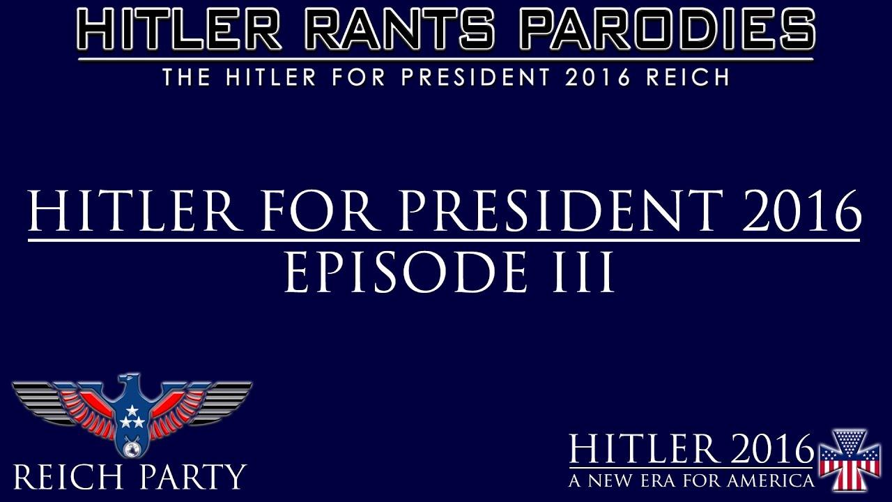 Hitler for President 2016: Episode III