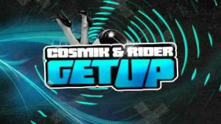 COSMIK & RIDER - GET UP (ORIGINAL Radio Edit)