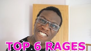 MY TOP 6 RAGES!
