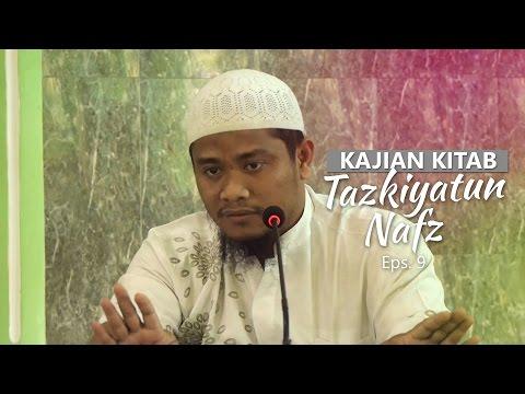 Kajian Rutin: Kitab Tazkiyatun Nafs 9 - Ustadz Amir As-Soronjy