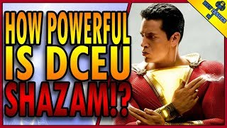 How Powerful is DCEU Shazam!?