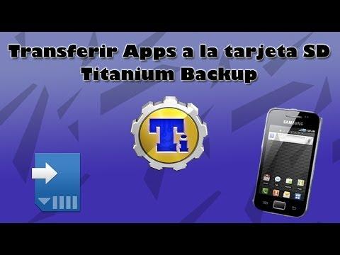 Mover aplicaciones a la tarjeta sd con Titanium Backup - Samsung Galaxy Ace