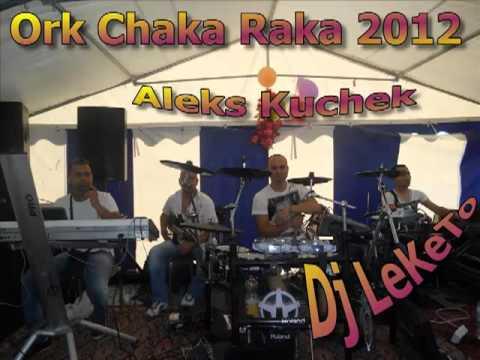 NOVO Ork Chaka Raka New Hit Aleks Kuchek 2012 Dj LeKeTo