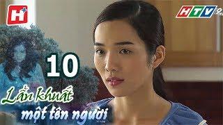 Lẩn Khuất Một Tên Người – Tập 10 | Phim Tâm Lý Việt Nam Hay Nhất  2017