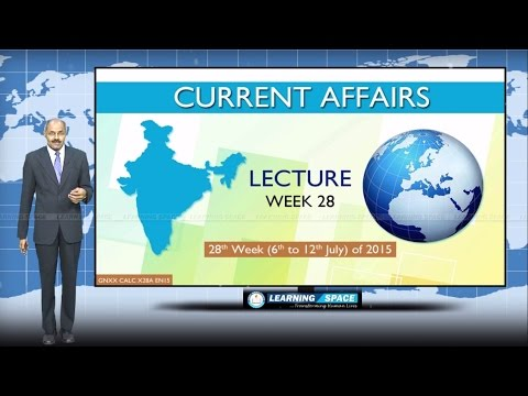 Current Affairs Lecture 28th Week (6th July to 12th July) of 2015