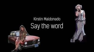 Say the word - Kirstin Maldonado | Jerstie Snapchats