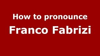 How to pronounce Franco Fabrizi (Italian/Italy)  - PronounceNames.com