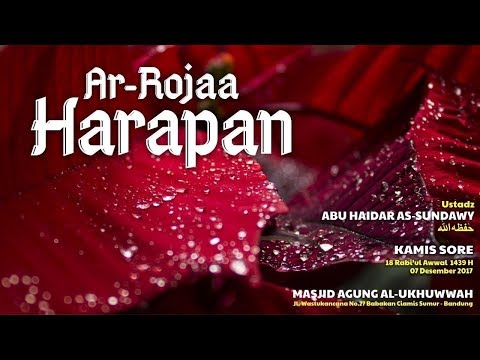 Mendalami Amalan Hati | Harapan #2 (Ar-Roja) | Ustadz Abu Haidar as-Sundawy.