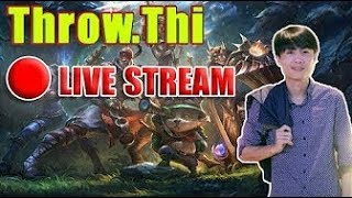 [Live] ThrowThi Stream | trung thu , đi kua gái chơi