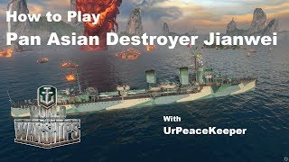 How To Play Pan Asian Destroyer Jianwei In World Of Warships