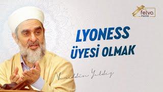Lyoness Üyesi Olmak-Nureddin Yıldız - fetvameclisi.com
