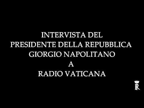 Intervista del Presidente della Repubblica Giorgio Napolitano a Radio Vaticana