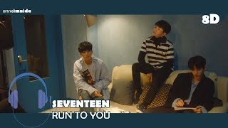 [8D] SEVENTEEN (???) ? 'RUN TO YOU' (?? ? ???? ??) | USE HEADPHONES