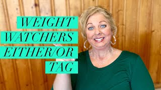 Weight Watchers Either/Or TAG
