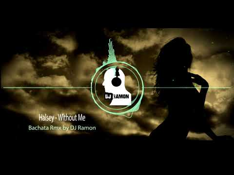 Halsey - Without Me  (Bachata Remix by 🎧DJ Ramon🎧) MP3