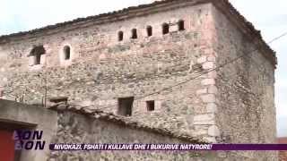 Nivokazi, fshati i kullave dhe bukurive natyrore! 29.08.2014