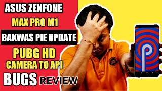Asus Zenfone Max Pro M1 Pie Update With Bugs & Problems Review | Pubg HD , Camera to Api | Hindi