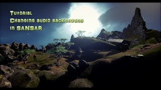QUICK TUTORIAL Changing Background sounds in SANSAR