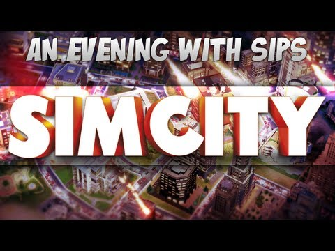 An Evening With Sips - Simcity